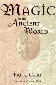 Magic in the Ancient World (Revealing Antiquity, No. 10)