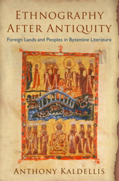 Ethnography After Antiquity Foreign Lands and Peoples in Byzantine Literature